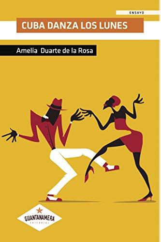 Cuba danza los Lunes por Amelia  Duarte de la Rosa