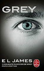 Grey - Cinquante nuances de Grey par Christian - Tome 4 de E L James