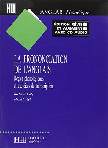 LA PRONONCIATION DE L'ANGLAIS. Règles phonologiques et exercices de transcription, avec CD audio