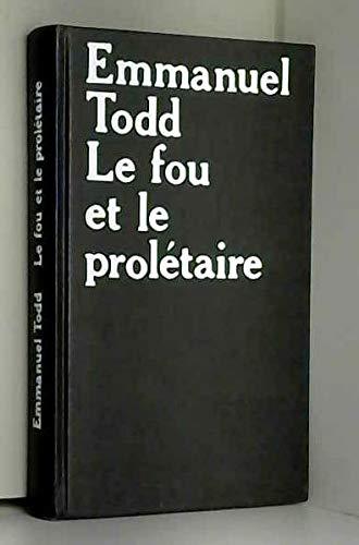 FOU ET LE PROLETAIRE par EMMANUEL TODD