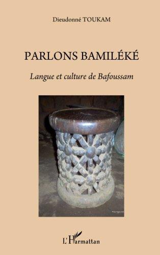 Parlons bamiléké. Langue et culture de Bafoussam par Dieudonné Toukam