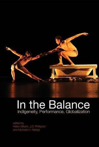 In The Balance: Indigeneity, Performance, Globalization