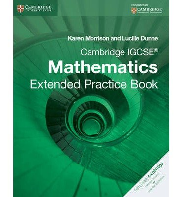 [(Cambridge IGCSE Mathematics Extended Practice Book)] [Author: Karen Morrison] published on (April, 2013)