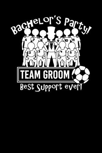 Bachelor´s Party Team Groom Best Support Ever: A5 Punktraster Notizbuch zum planen des Junggesellenabschiedes deiner besten Freundin oder deines Besten - Freund Freundin Kostüm