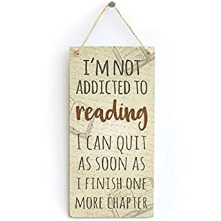 jkcm99 'I'm Not Addicted to Reading I Can Quit As Soon As I Finish One More' -Schild