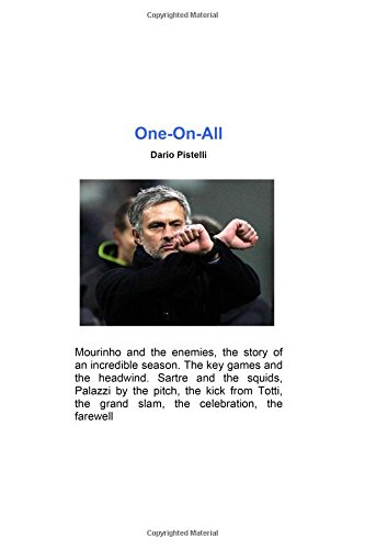 one-on-all-mourinho-and-the-enemies-the-story-of-an-incredible-season-the-real-story-of-the-triplete