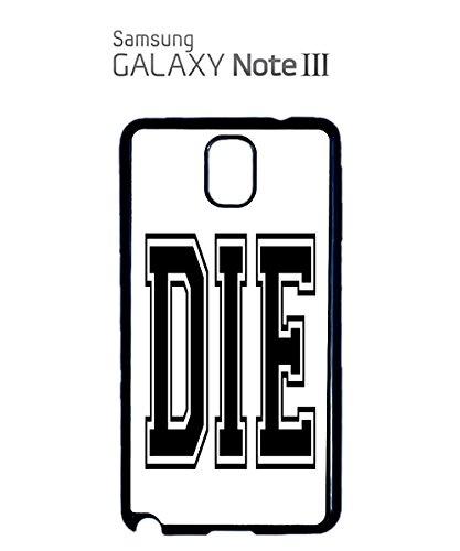 Die Tumblr Blogger Mobile Cell Phone Case Samsung Note 3 Black Blanc
