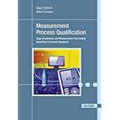 Measurement Process Qualification: Gage Acceptance and Measurement Uncertainty According to Current Standards