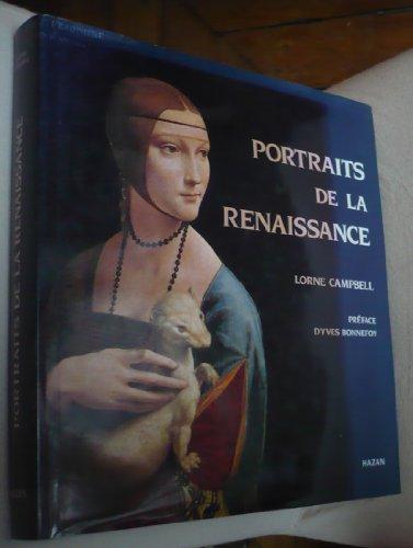 PORTRAITS DE LA RENAISSANCE. La peinture des portraits en Europe aux XIVème, XVème et XVIème siècles