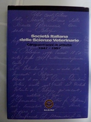 Società Italiana delle Scienze Veterinarie - CINQUANT'ANNI DI ATTIVITA' 1947 - 1997