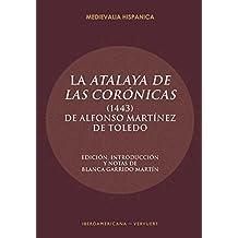 La Atalaya de las corónicas (1443) (Medievalia Hispanica)