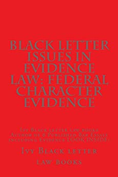 what is black letter law black letter issues in evidence federal character 44110