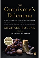 The Omnivore's Dilemma: A Natural History of Four Meals by Michael Pollan (2007-08-28) Paperback