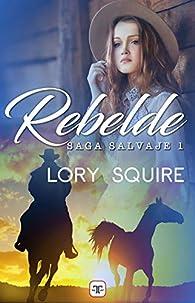 Rebelde par Lory Squire