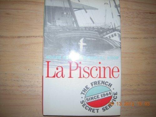 Piscine, La: French Secret Service Since 1944 by FALIGOT (1989-05-11)