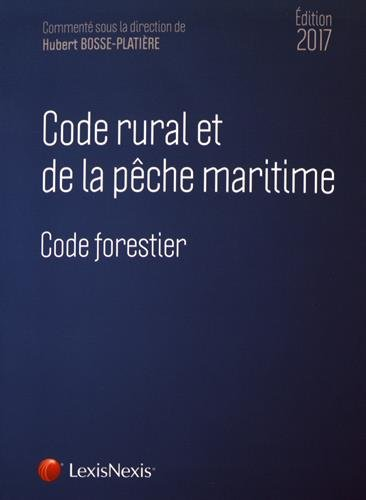 Code rural et de la pêche maritime 2017: Code forestier par Hubert Bosse-Platière