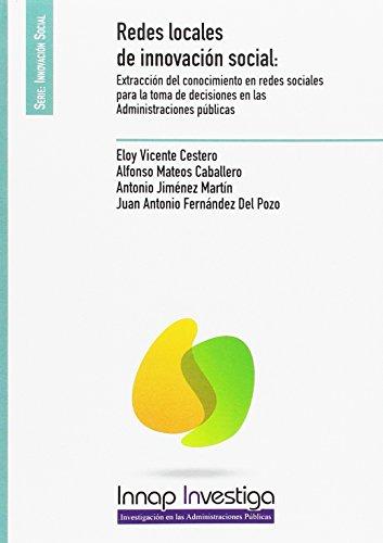 Redes locales de innocación social: Extración del conocimiento en redes sociales para la toma de decisiones en las Administraciones públicas (INNAP INNVESTIGA)