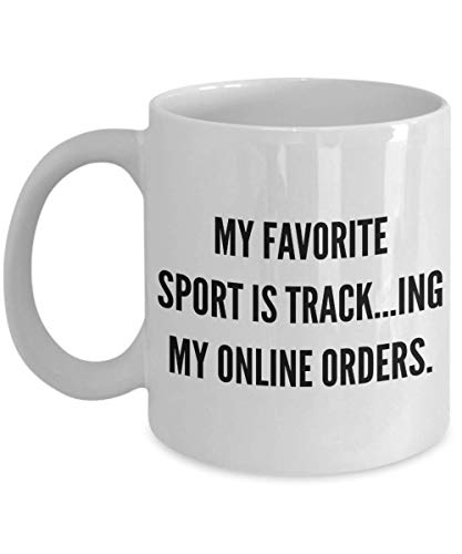 for Shoppers My Favorite Sport is Tracking My Online Orders Mug Ceramic Coffee Cup ()