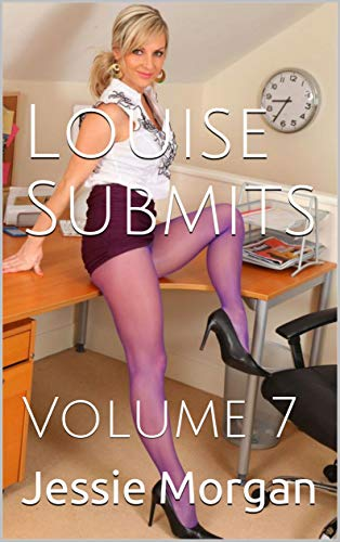 Louise Submits: Volume 7 (English Edition)