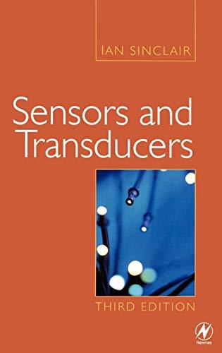 Sensors and Transducers: A Guide for Technicians Sensor Transducer