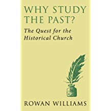 Why Study the Past: The Quest for the Historical Church