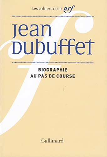 Biographie au pas de course par Jean Dubuffet