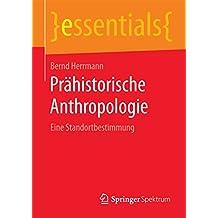 Prähistorische Anthropologie: Eine Standortbestimmung (essentials)