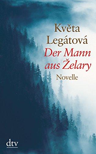 Buchseite und Rezensionen zu 'Der Mann aus Zelary: Novelle' von Kveta Legátová