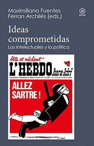 Ideas comprometidas. Los intelectuales y la política (Reverso)
