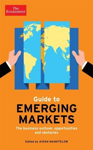 the-economist-guide-to-emerging-markets-lessons-for-business-success-and-the-outlook-for-different-m