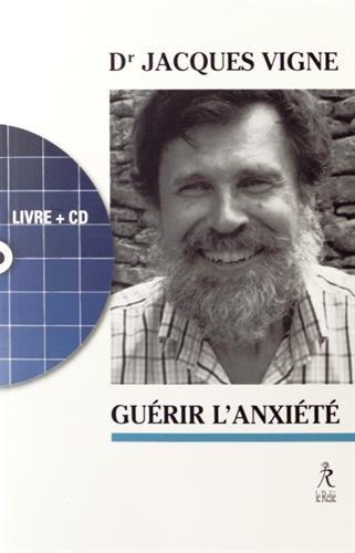 Guérir L'Anxiété + CD par Vigne (Dr) Jacques