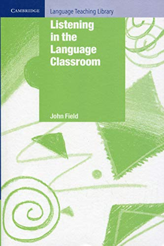 Listening in the Language Classroom Paperback (Cambridge Language Teaching Library)