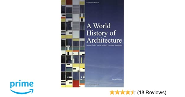 A world history of architecture 2nd edt amazon michael a world history of architecture 2nd edt amazon michael fazio marian moffett lawrence wodehouse books fandeluxe Images