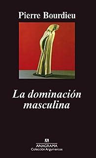 La Dominación Masculina par  Pierre Bourdieu
