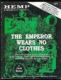 Hemp & The Marijuana Conspiracy: The Emperor Wears No Clothes, The Authoritative Historical Record of the Cannabis Plant, Marijuana Prohibition & How Hemp Can Still Save the World by Jack Herer (1992) Paperback