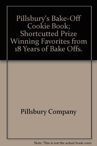 pillsburys-bake-off-cookie-book-shortcutted-prize-winning-favorites-from-18-years-of-bake-offs-by-pi