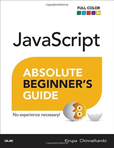 JavaScript Absolute Beginner's Guide (Absolute Beginner's Guides (Que))