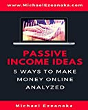 Passive Income Ideas: 5 Ways to Make Money Online Analyzed (English Edition)