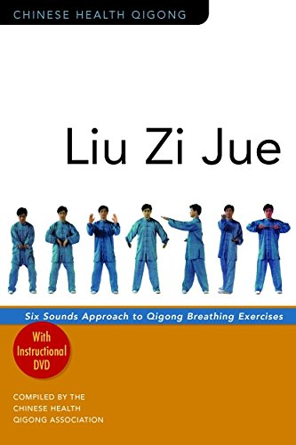Liu Zi Jue: Six Sounds Approach to Qigong Breathing Exercises [With Instructional DVD] (Chinese Health Qigong) (Combat Fitness-dvd)