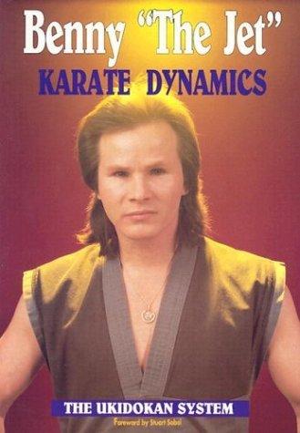 Karate Dynamics: The Ukidokan System by Benny Urquidez (1991-07-01)