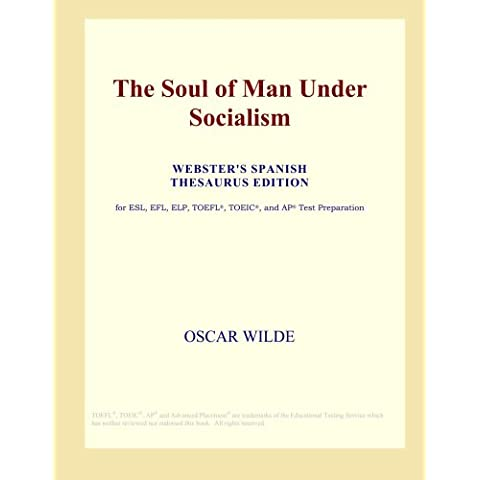 The Soul of Man Under Socialism (Webster's Spanish Thesaurus Edition)
