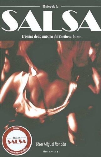 El Libro de la Salsa: Cronica de la Musica del Caribe Urbano [With CD] por Cesar Miguel Rondon