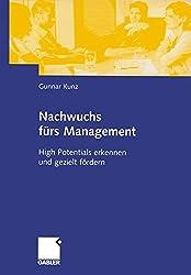 Nachwuchs fürs Management: High Potentials erkennen und gezielt fördern (German Edition)