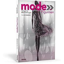 Mode-Figurinen - Vorlagen für Modezeichnungen by F. Volker Feyerabend (2012-09-28)