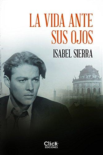 La vida ante sus ojos por Isabel Sierra
