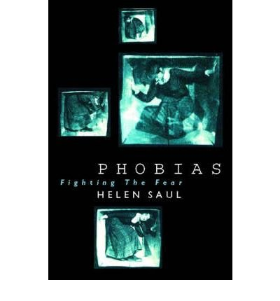 [(Phobias: Fighting the Fear)] [Author: Helen Saul] published on (April, 2001)