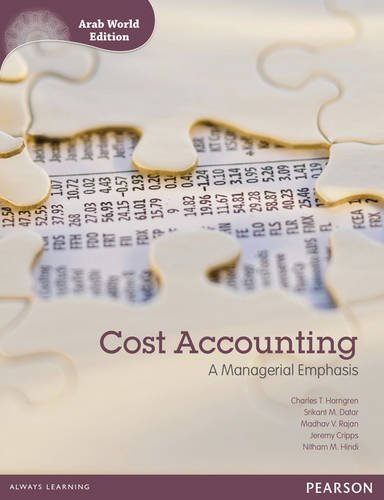 Cost Accounting: A Managerial Emphasis (Arab World Edition)