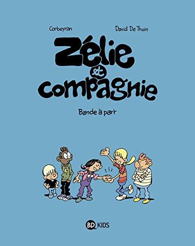 Zélie & Compagnie, Tome 13: Bande à part