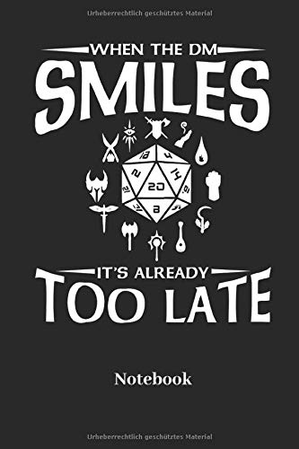 When The DM Smiles It's Already Too Late Notebook: Liniertes Notizbuch für Fantasy, Rollenspiel und Würfel Fans - Notizheft, Klatte für Männer, Frauen und Kinder