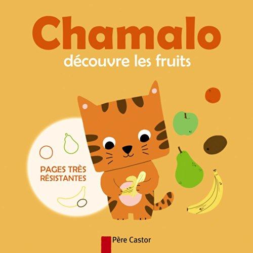 Chamalo découvre les fruits